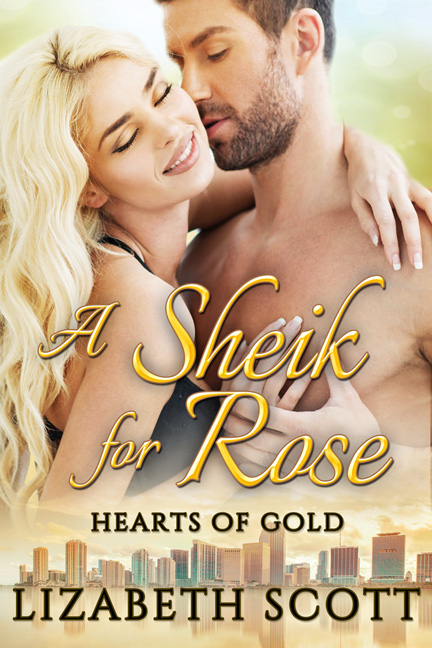 A Sheik for Rose, Hearts of Gold, Lizabeth Scott