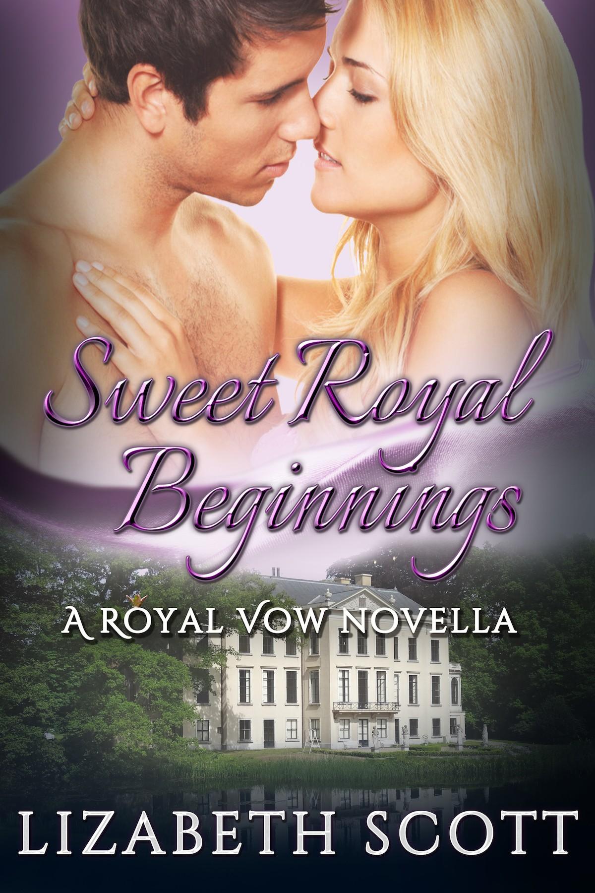 Sweet Royal Beginnings, Royal Vow Series, Contemporary Romance, Lizabeth Scott